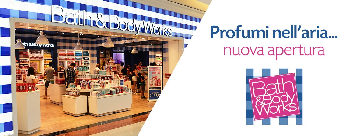 Bath & Body Works nuova apertura