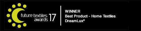DreamLux®  winner Best Product - Home Textiles @ Future Textile Awards 17
