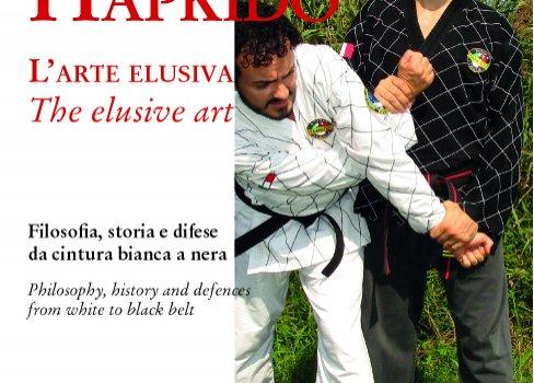 HAPKIDO . L'ARTE ELUSIVA . Volume 1 . LUNI Editrice