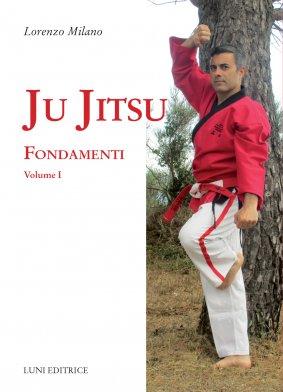 LIBRO JU JITSU FONDAMENTI Volume 1