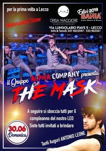 Domenica 30 Giugno 2019 - Il Gruppo Alpha Company presenta il Nuovo show The Mask