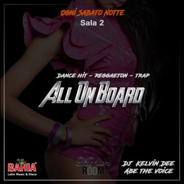 All Un Board - Ogni Sabato in SALA 2 si balla a ritmo di Dance hit, Reggaeton & Trap