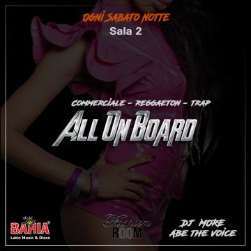 All Un Board - Ogni Sabato in SALA 2 si balla a ritmo di Commerciale, Reggaeton & Trap