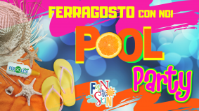 POOL PARTY di FERRAGOSTO
