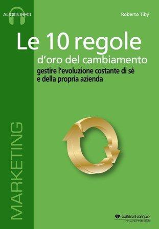 Le 10 regole d'oro del cambiamento (eBook)