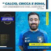 Accademia Night Show: l'ospite è Ivan Ciletti!