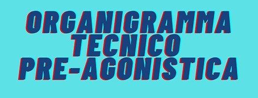 Organigramma Tecnico Pre-Agonistica