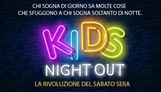 Kids Night Out  - La rivoluzione del sabato sera