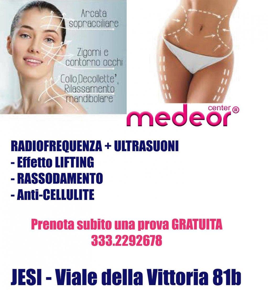 Jesi - Prova Gratuita Radiofrequenza + Ultrasuoni   Medeor Center   Jesi, Viale della Vittoria, 81/B   Tel. 3332292678   Offerta valida fino al 30/09/18