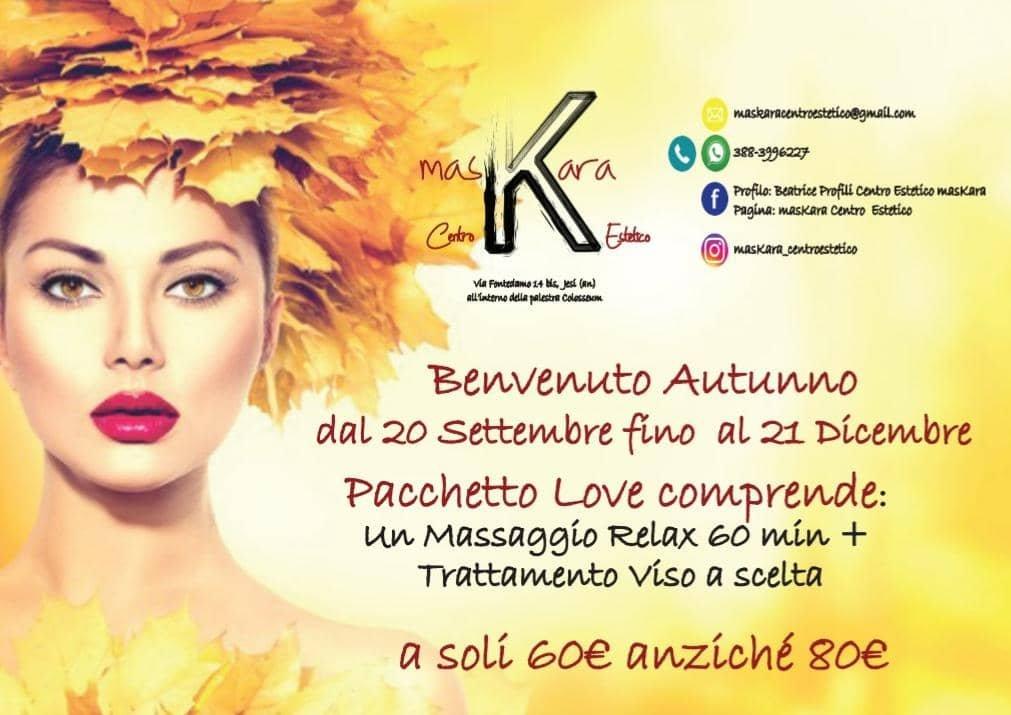 Jesi - Sconto 25% Pacchetto Love   Centro Estetico MasKara   Jesi, via Fontedamo 14bis   Tel. 388 3996227   Offerta valida dal 20/09 al 21/12/18