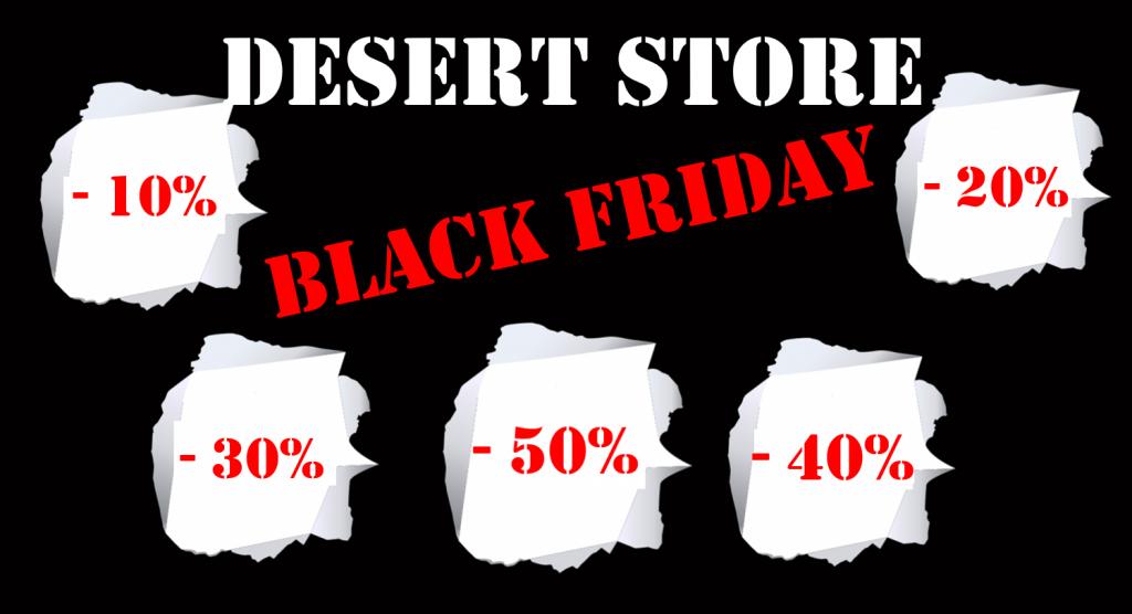 NON PERDERTI IL BLACK FRIDAY AL DESERT STORE!!!