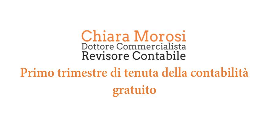 Dott.sa Commercialista Chiara Morosi - Primo trimestre di tenuta della contabilità gratuito!