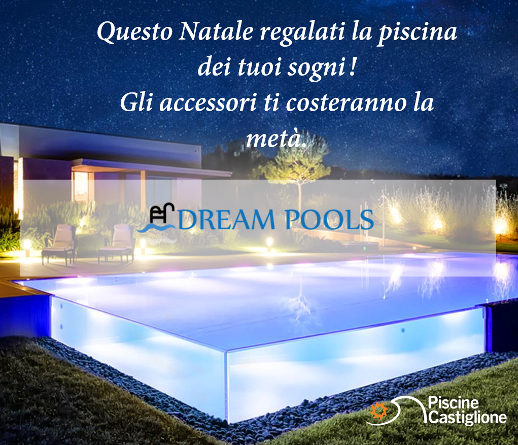 Dreampools - Questo Natale regalati la piscina dei tuoi sogni! Gli accessori ti costeranno la metà.