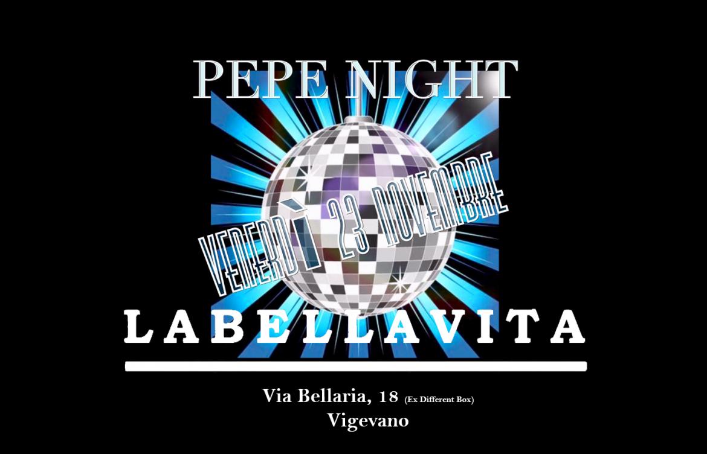 Pepe Night - Labellavita esotico cafè ristorante - Venerdì 23 Novembre