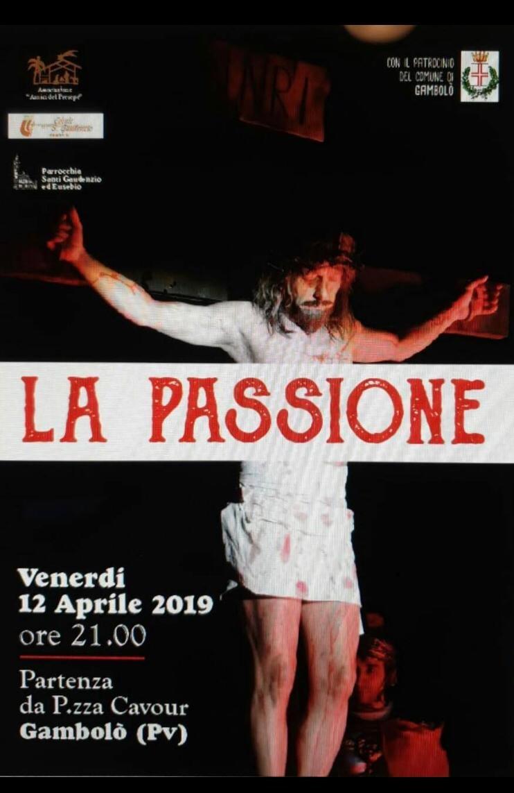 Gambolò: Rievocazione storica della Passione di Gesù Cristo - 12 Aprile