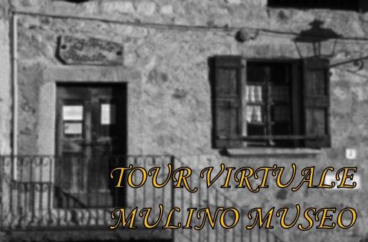 Tour virtuale del Mulino museo