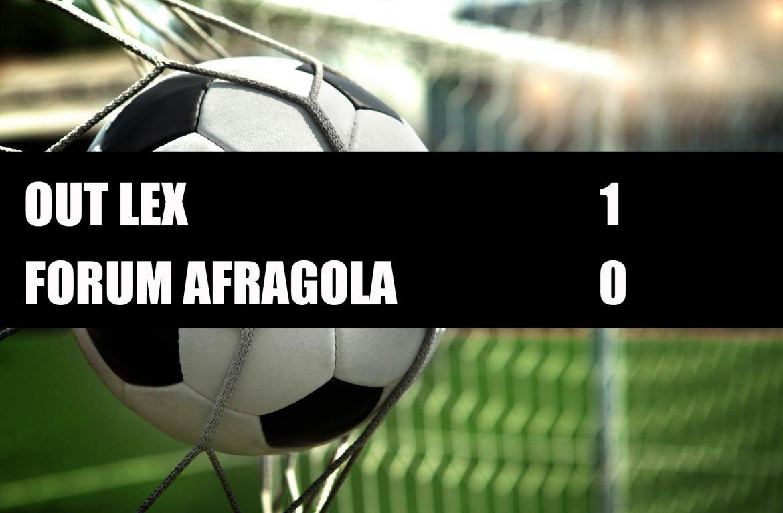 Out Lex - Forum Afragola  1-0