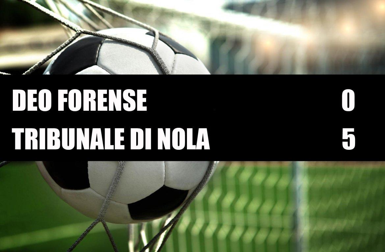 Deo Forense - Tribunale di Nola  0-5