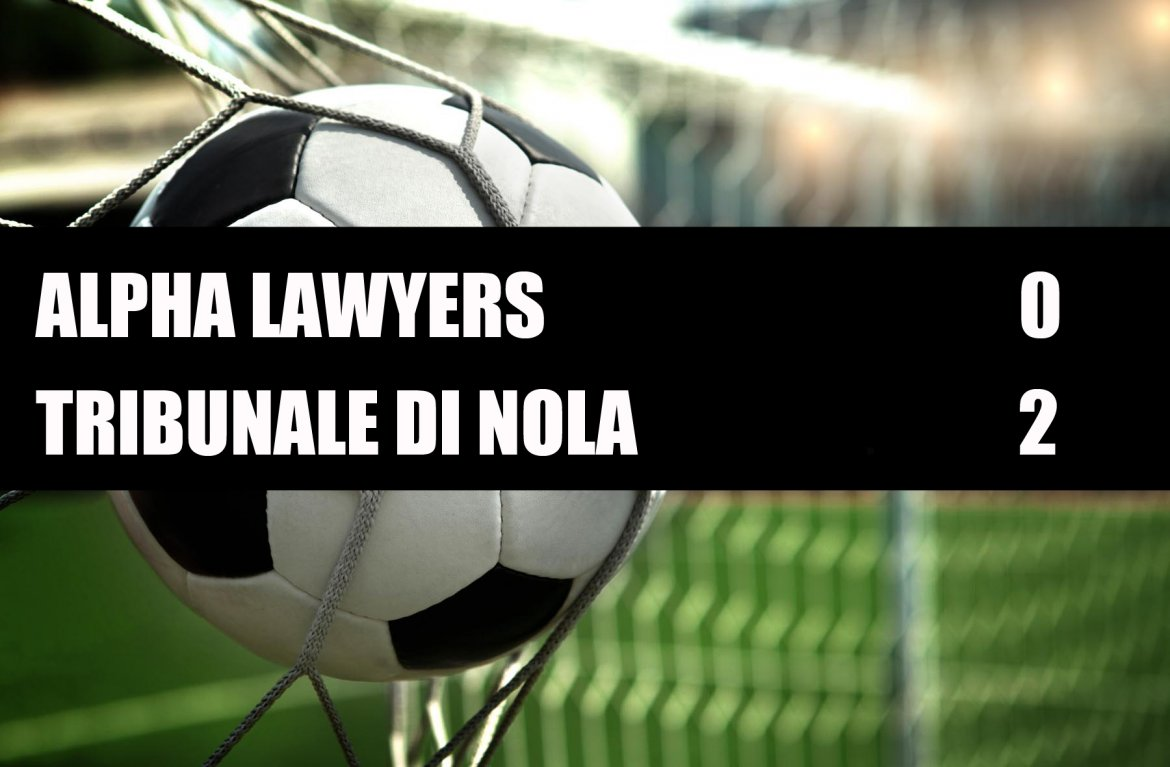 Alpha Lawyers - Tribunale di Nola  0-2