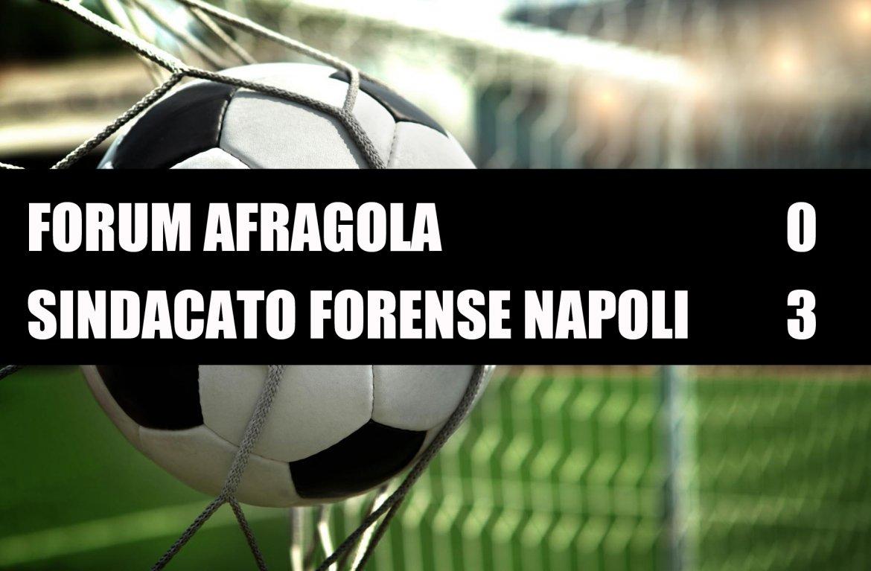 Forum Afragola - Sindacato Forense Napoli  0-3