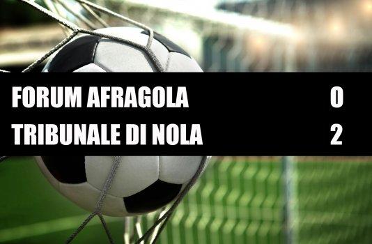 Forum Afragola - Tribunale di Nola  0-2