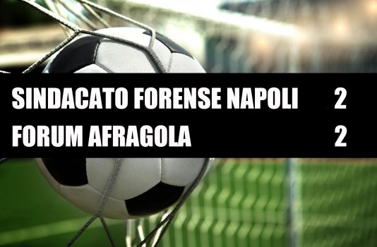 Sindacato Forense Napoli - Forum Afragola  2-2
