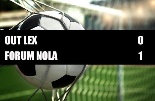 Out Lex - Forum Nola  0-1